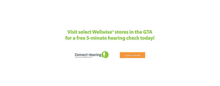 Connect Hearing. Your Hearing Professionals. Visit select Wellwise stores in the GTA for a free 5-minute hearing check today! Learn more.