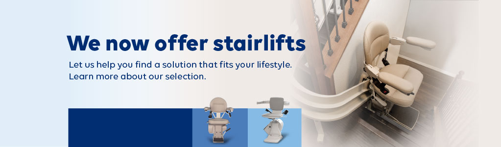 We now offer stairlifts. Let us help you find a solution that fits your lifestyle. Shop now.