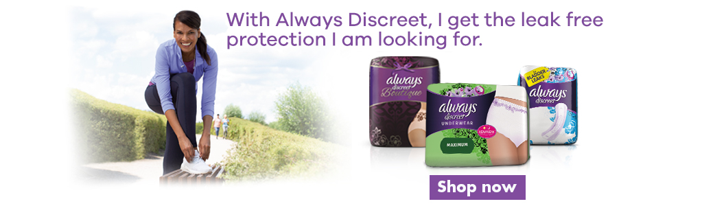 With Always Discreet, I get the leak protection I am looking for. Shop now.