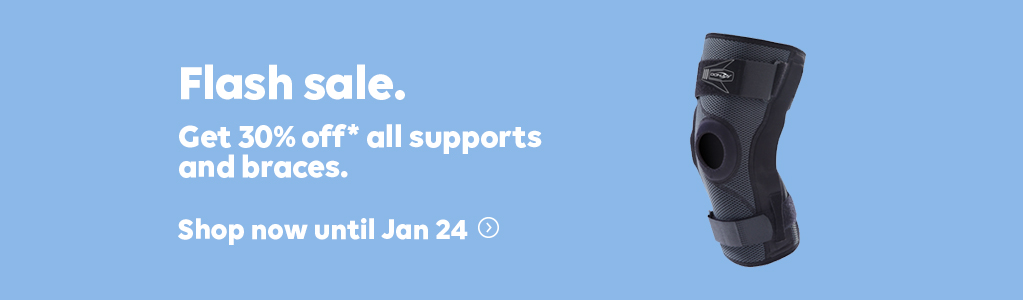 FLASH SALE - Get 30% off* all supports and braces until January 24, 2019