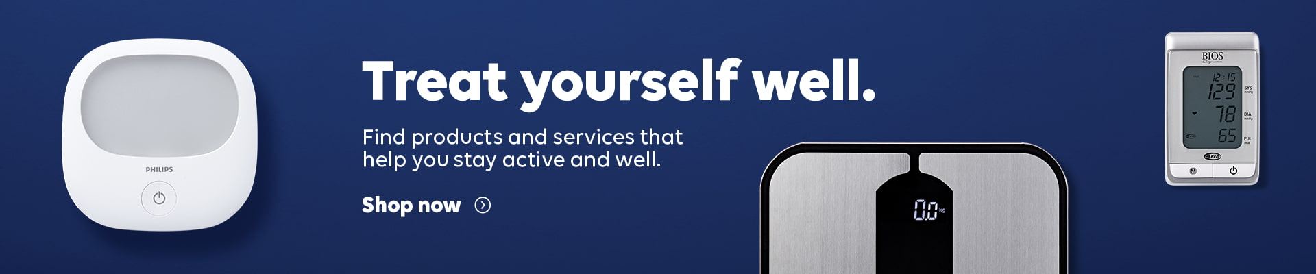Treat yourself well. Find products and services that help you stay active and well. Shop now.