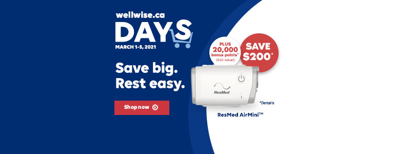 wellwise.ca DAYS. March 1 - 5. Save big. Rest easy.