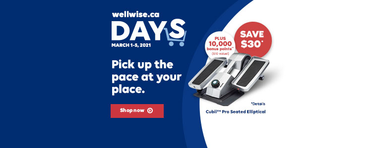 wellwise.ca DAYS. March 1 - 5. Pick up the pace at your place.