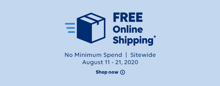FREE Online Shipping* No Minimum, Site wide, August 11 - 21, 2020. Shop now.