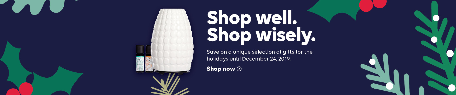 Shop well. Shop wisely. Save on a unique selection of gifts for the holidays until December 24, 2019. Shop now.