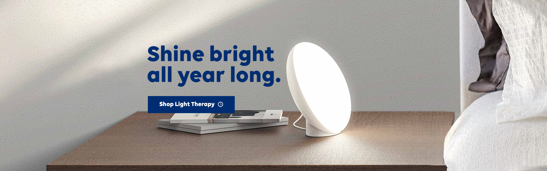 Shine bright all year long. Shop Light Therapy.