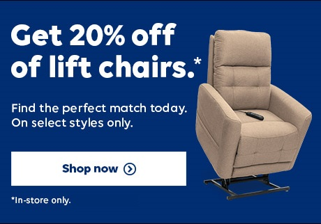IN STORE ONLY. January 23- February 5, 2021. Get 20% Off of Lift Chairs. Shop Now.