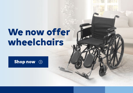 We now offer wheelchairs. Shop now.