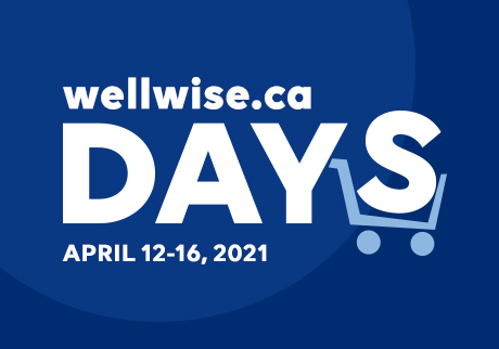 wellwise.ca DAYS. March 1 - 5, 2021.