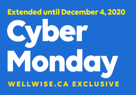 Extended until December 4, 2020. Cyber Monday. Wellwise.ca Exclusive.