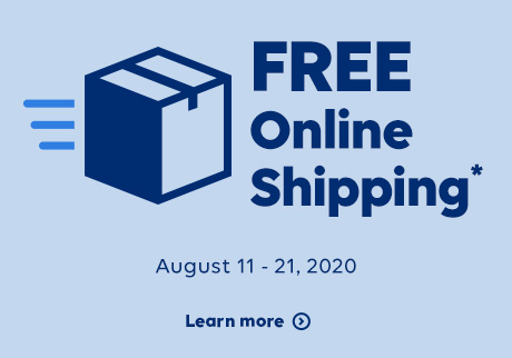 Free Online Shipping* August 11 - 21, 2020. Learn more.
