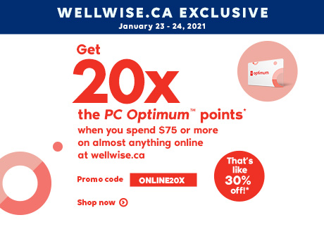 January 23 - 24, 2021. Online Only! Even more points with wellwise.ca. Promo code ONLINE20X. Shop now. Get 20x the PC OptimumTM points* when you spend $75 or more on almost anything online at wellwise.ca. That's like 30% in points!