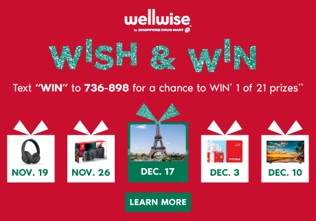 Wish you had the latest game console or could escape to Paris? We we have you covered with the WISH & WIN Contest! See full details.