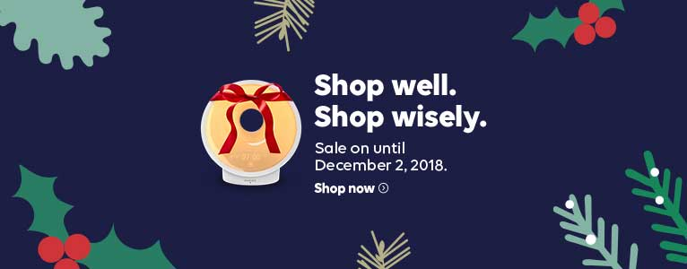 Shop well. Shop wisely. Sale on until December 2, 2018. Shop now >